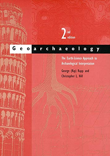 9780300109665: Geoarchaeology: The Earth-Science Approach to Archaeological Interpretation, Second Edition