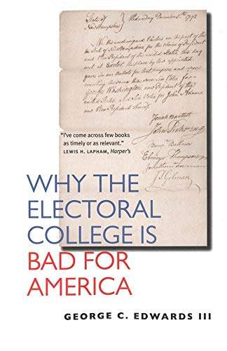 9780300109689: Why the Electoral College Is Bad for America