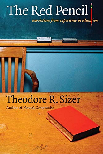 The Red Pencil: Convictions from Experience in Education (9780300109771) by Sizer, Theodore R.
