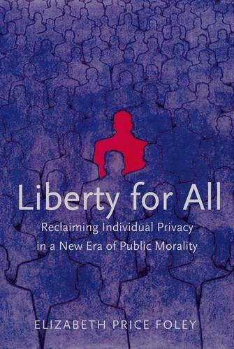 9780300109832: Liberty for All: Reclaiming Individual Privacy in a New Era of Public Morality
