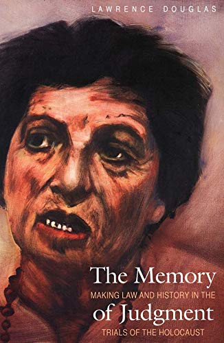 9780300109849: The Memory of Judgment: Making Law and History in the Trials of the Holocaust