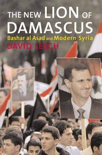 9780300109917: The New Lion of Damascus: Bashar al-Asad and Modern Syria