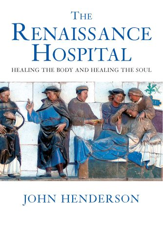 9780300109955: The Renaissance Hospital: Healing the Body and Healing the Soul