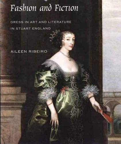 Fashion and Fiction: Dress in Art and Literature in Stuart England (The Paul Mellon Centre for Studies in British Art) (0300109997) by Ribeiro, Aileen