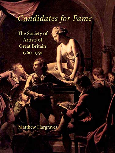 9780300110043: Candidates for Fame: The Society of Artists of Great Britain 1760-1791