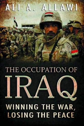 9780300110159: The Occupation of Iraq: Winning the War, Losing the Peace