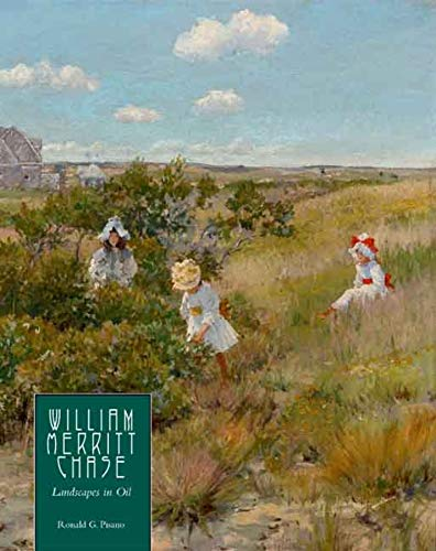 9780300110203: William Merritt Chase: Landscapes in Oil (Complete Catalogue of Known and Documented Work by William Merritt Chase (1849-1916))