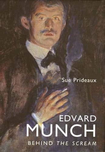 9780300110241: Edvard Munch: Behind the Scream