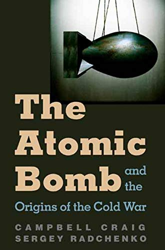 9780300110289: The Atomic Bomb and the Origins of the Cold War