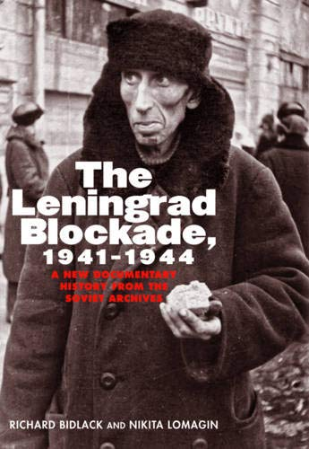 9780300110296: The Leningrad Blockade, 1941-1944: A New Documentary History from the Soviet Archives (Annals of Communism)