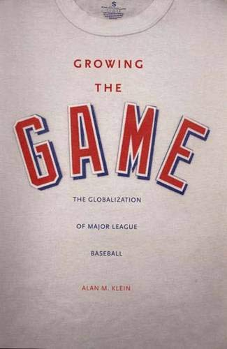 9780300110456: Growing the Game: The Globalization of Major League Baseball