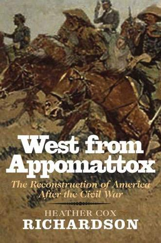 9780300110524: West from Appomattox: The Reconstruction of America After the Civil War