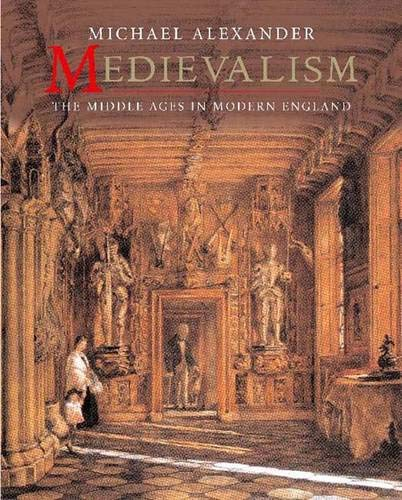 9780300110616: Medievalism: The Middle Ages in Modern England