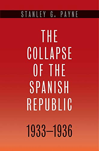 9780300110654: The Collapse of the Spanish Republic, 1933-1936: Origins of the Civil War
