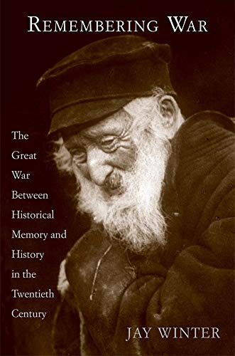 9780300110685: Remembering War: The Great War between Memory and History in the 20th Century