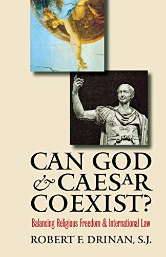 9780300111156: Can God and Caesar Coexist?: Balancing Religious Freedom and International Law