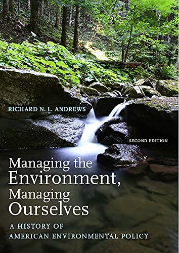 9780300111248: Managing the Environment, Managing Ourselves: A History of American Environmental Policy, Second Edition