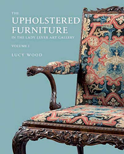 Upholstered Furniture in the Lady Lever Art Gallery (Hardback): Lucy Wood