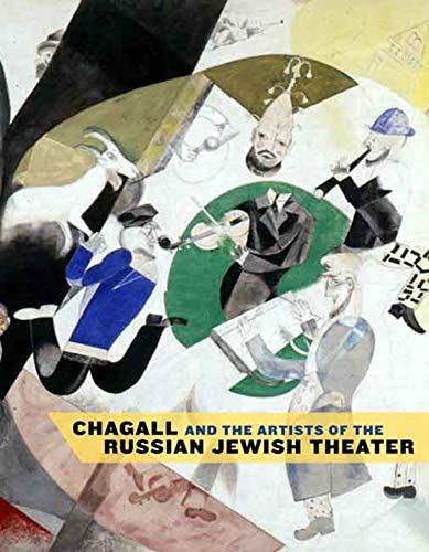 Chagall and the Artists of the Russian Jewish Theater (Hardback): Susan Tumarkin Goodman, Zvi ...