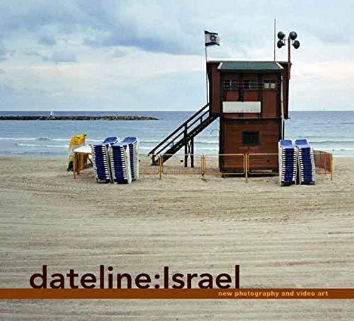 Dateline Israel: New Photography and Video Art: ST Goodman