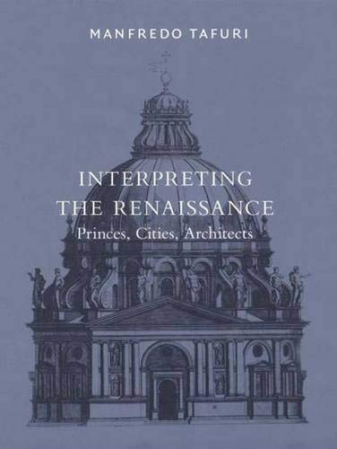 9780300111583: Interpreting the Renaissance: Princes, Cities, Architects (Harvard University Graduate School of Design)