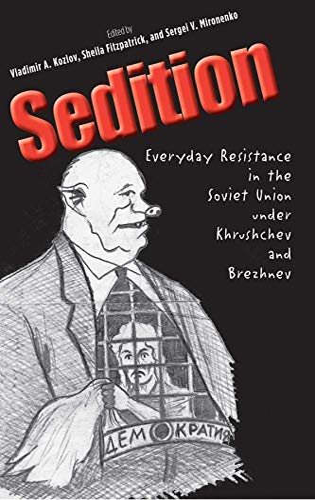 9780300111699: Sedition: Everyday Resistance in the Soviet Union under Khrushchev and Brezhnev (Annals of Communism Series)