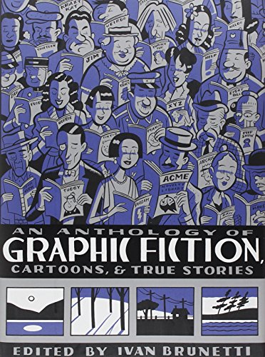 An Anthology of Graphic Fiction, Cartoons, and True Stories. VOLUME ONE. { SIGNED.}. { FIRST EDIT...