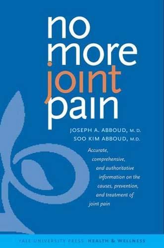 No More Joint Pain (Yale University Press: Dr. Joseph A.