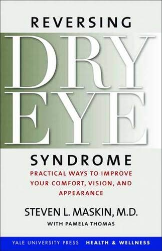 9780300111767: Reversing Dry Eye Syndrome: Practical Ways to Improve Your Comfort, Vision, and Appearance (Yale University Press Health & Wellness)