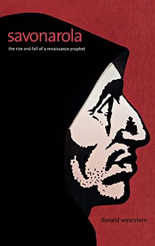 9780300111934: Savonarola: The Rise and Fall of a Renaissance Prophet