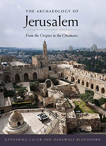 9780300111958: The Archaeology of Jerusalem: From the Origins to the Ottomans