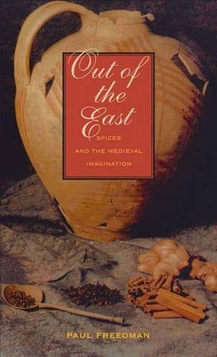 9780300111996: Out of the East: Spices and the Medieval Imagination