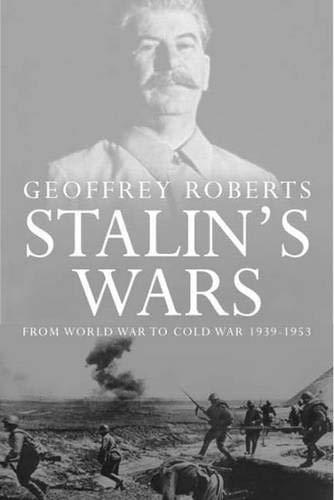 9780300112047: Stalin's Wars: From World War to Cold War, 1939-1953