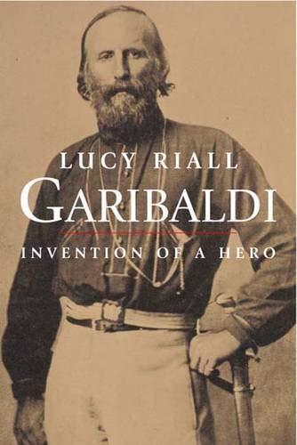 9780300112122: Garibaldi: Invention of a Hero