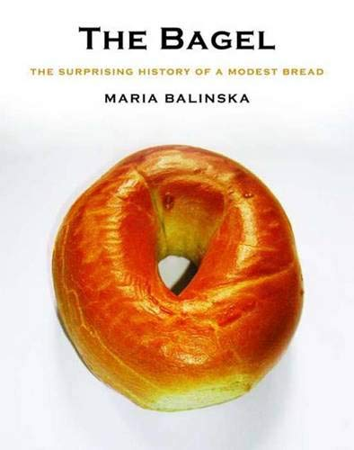 9780300112290: The Bagel: The Surprising HIstory of a Modest Bread