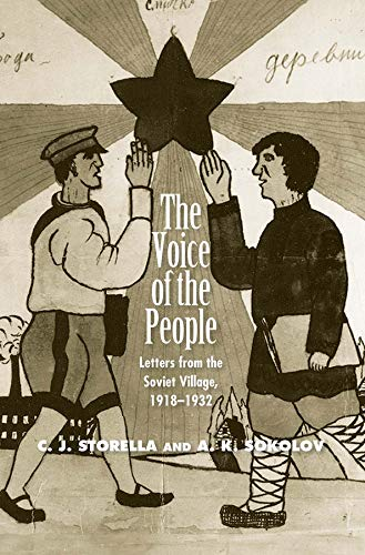 The Voice of the People: Letters from the Soviet Village, 1918-1932 (Annals of Communism): A.k. ...