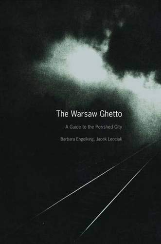 9780300112344: The Warsaw Ghetto: A Guide to the Perished City