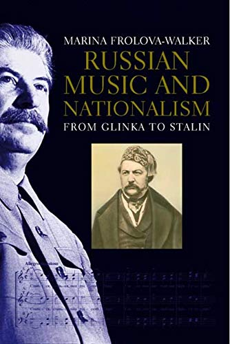 Russian Music and Nationalism: From Glinka to Stalin (Hardback): Marina Frolova-Walker