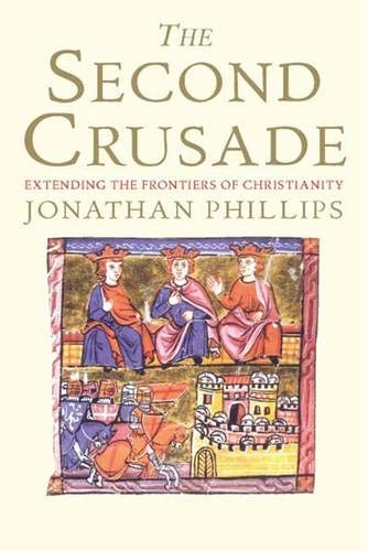 9780300112740: The Second Crusade: Extending the Frontiers of Christendom