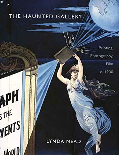 9780300112917: The Haunted Gallery: Painting, Photography and Film around 1900