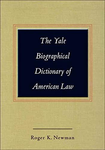 The Yale biographical dictionary of American law.: Newman, Roger K. (ed.)