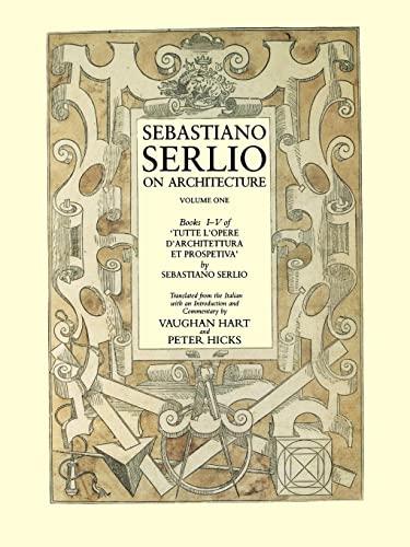 9780300113051: Sebastiano Serlio on Architecture, Volume 1: Books I-V of