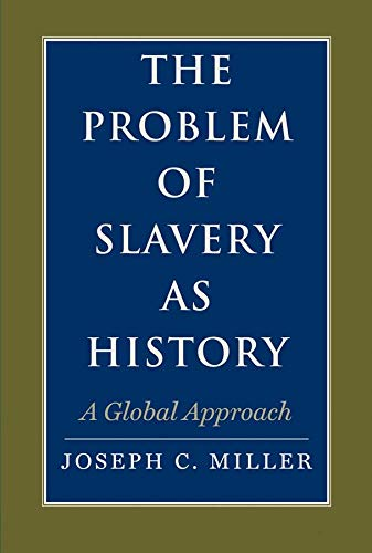 9780300113150: The Problem of Slavery as History: A Global Approach (The David Brion Davis Series)