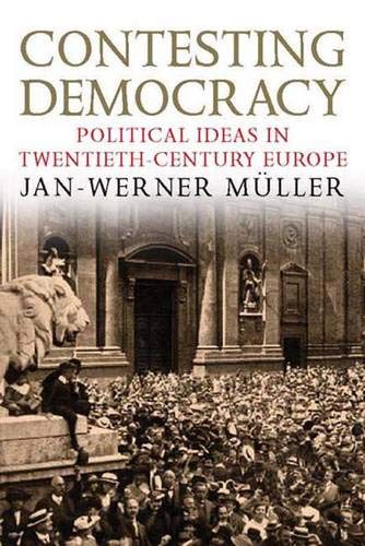 9780300113211: Contesting Democracy: Political Ideas in Twentieth-Century Europe