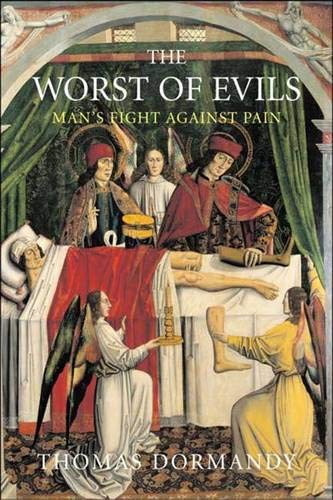 9780300113228: Worst of Evils: The Fight Against Pain