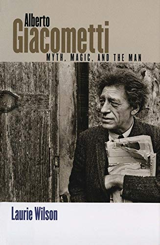 9780300113365: Alberto Giacometti: Myth, Magic, and the Man