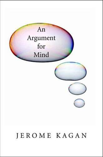 An Argument for Mind (Signed First Edition): JEROME KAGAN