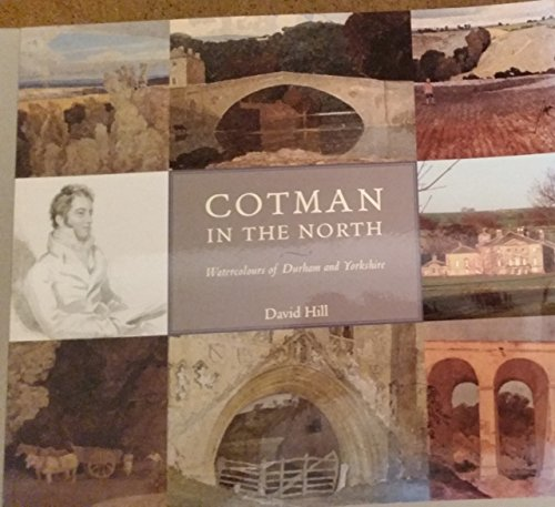 9780300114041: Cotman in the North - Watercolours of Durham and Yorkshire