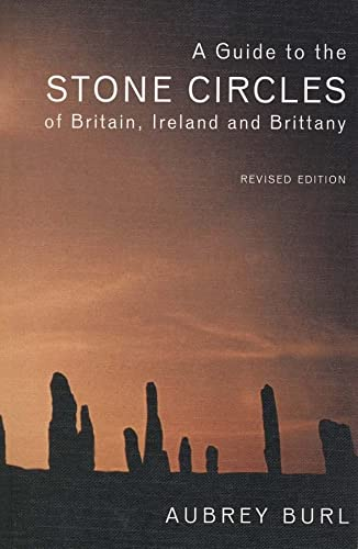 9780300114065: A Guide to the Stone Circles of Britain, Ireland and Brittany: Second Edition