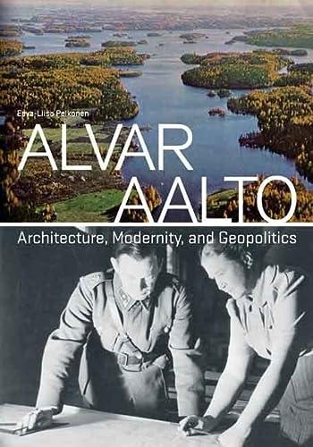 9780300114287: Alvar Aalto: Architecture, Modernity, and Geopolitics